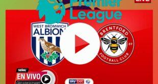 LIVE EN VIVO MIRA West Bromwich Albion VS Brentford