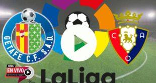 En directo online Getafe vs. Osasuna GRATIS EN VIVO